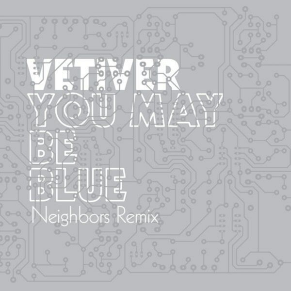 You May Be Blue (Neighbors Remix)